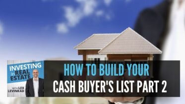 How To Build Your Cash Buyer's List Part 2