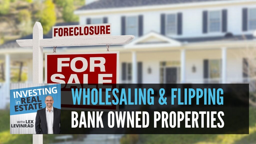 Wholesaling and Flipping Bank Owned Properties