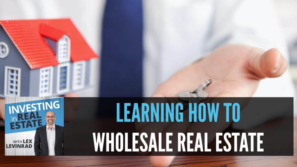 Learning How To Wholesale Real Estate