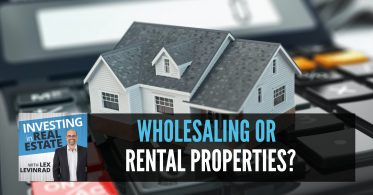 Wholesaling Versus Rental Properties