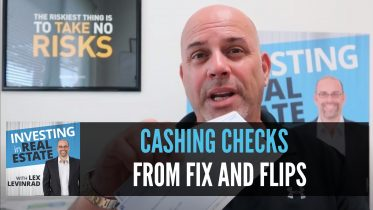 Cashing Checks From Fix and Flips